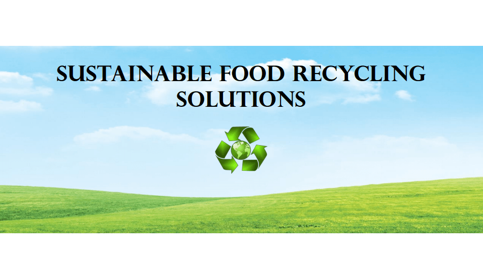 Sustainable Food Recycling Solutions